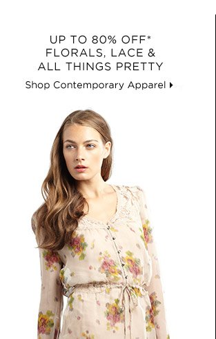 Up To 80% Off* Florals, Lace & All Things Pretty