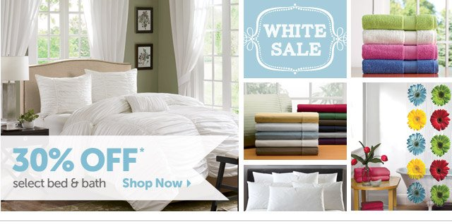White Sale - 30% OFF* select bed & bath - Shop Now