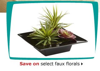 Save on select faux florals