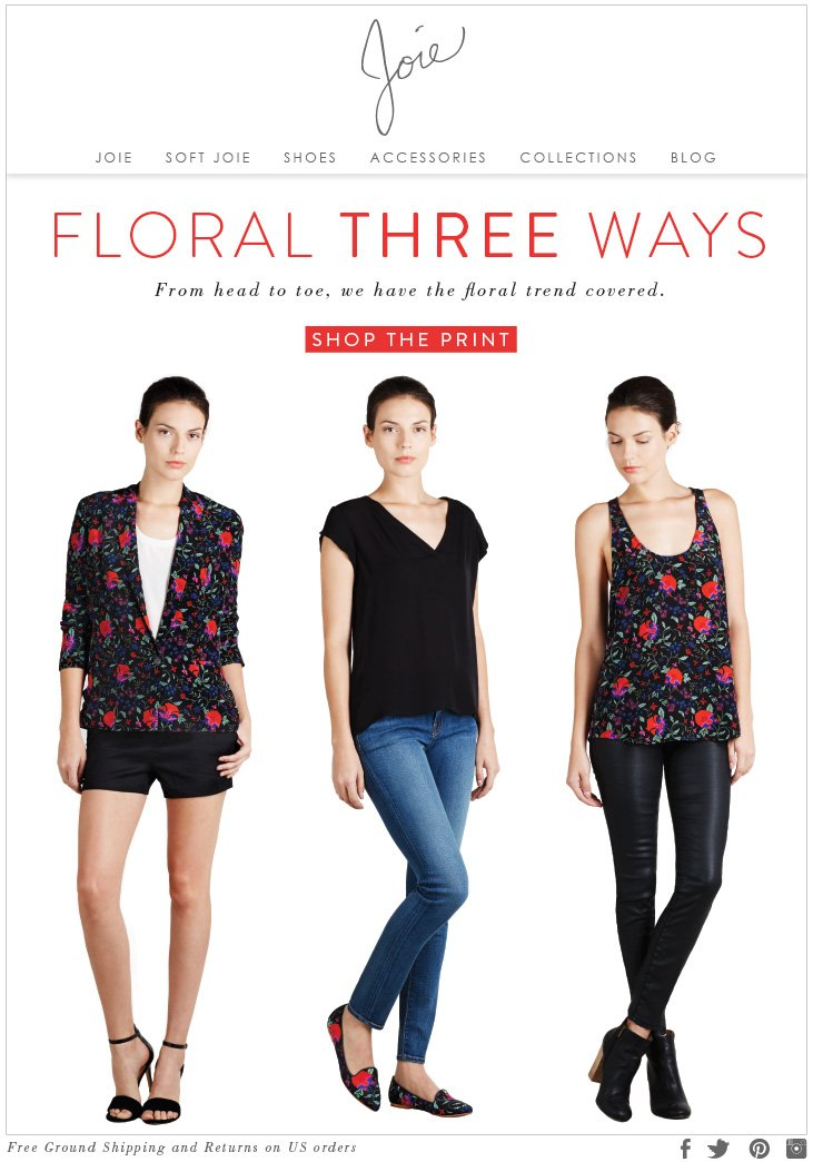FLORAL THREE WAYS From head to toe, we have the floral trend covered. SHOP THE PRINT