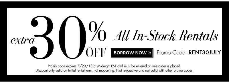 extra 30% OFF All In-Stock Rentals. Promo Code: RENT30JULY. BORROW NOW.