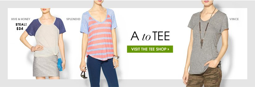 A to TEE. VISIT THE TEE SHOP