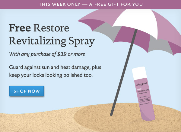 Free Living Proof Restore Revitalizing Spray with any purchase over $39.