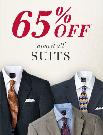 65% Off* almost all† Suits