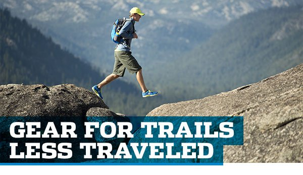 GEAR FOR TRAILS LESS TRAVELED
