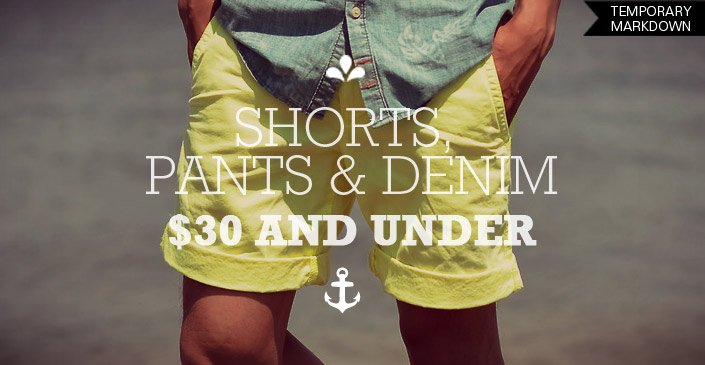 Click to Shop Shorts, Pants, and Denim for $30 or less.