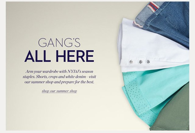 Gang's all here | Shop Our Summer Shop
