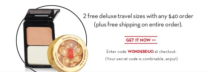 2 free deluxe travel sizes with any $40 order (plus free shipping on entire order). GET IT NOW. Enter code WONDERDUO at checkout. (Your secret code is combinable, enjoy!)
