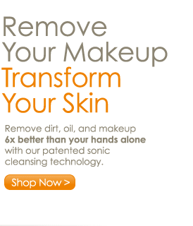 Remove Your Makeup Transform Your Skin Remove dirt, oil, and makeup 6x better than your hands alone with our patented sonic cleaning technology. Shop Now >