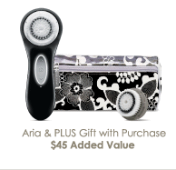 Aria & PLUS Gift with Purchase - $45 Added Value
