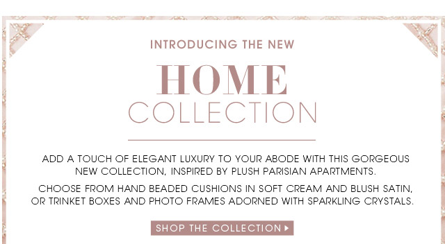 INTRODUCING THE NEW HOME COLLECTION