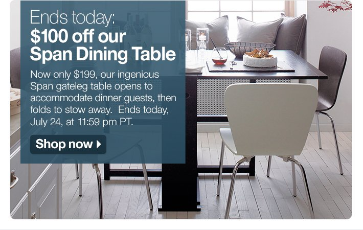 Ends today: $100 off our Span Dining  Table