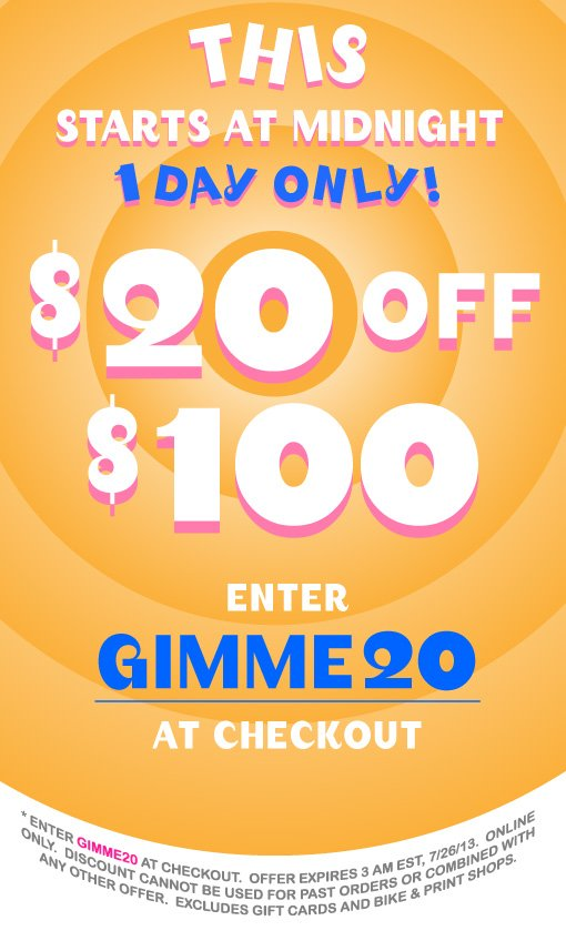 this starts at midnight one day only $20 off 100 enter gimme20 at checkout