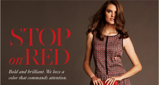 Stop On Red Bold and brilliant. We love a  color that commands attention.