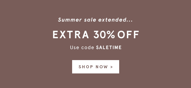 Summer Sale Extended...Extra 30% Off