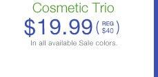 Cosmetic Trio $19.99