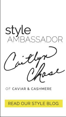 Style Ambassador Caitlyn Chase of Caviar & Cashmere. Read our Style Blog