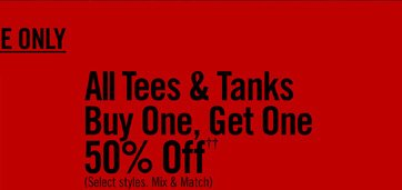 ALL TEES & TANKS BUY ONE, GET ONE 50% OFF††