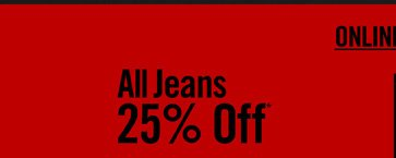 ALL JEANS 25% OFF*