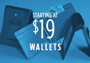 STARTING AT $19: WALLETS