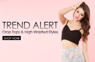 Crop Tops & High Waisted Styles