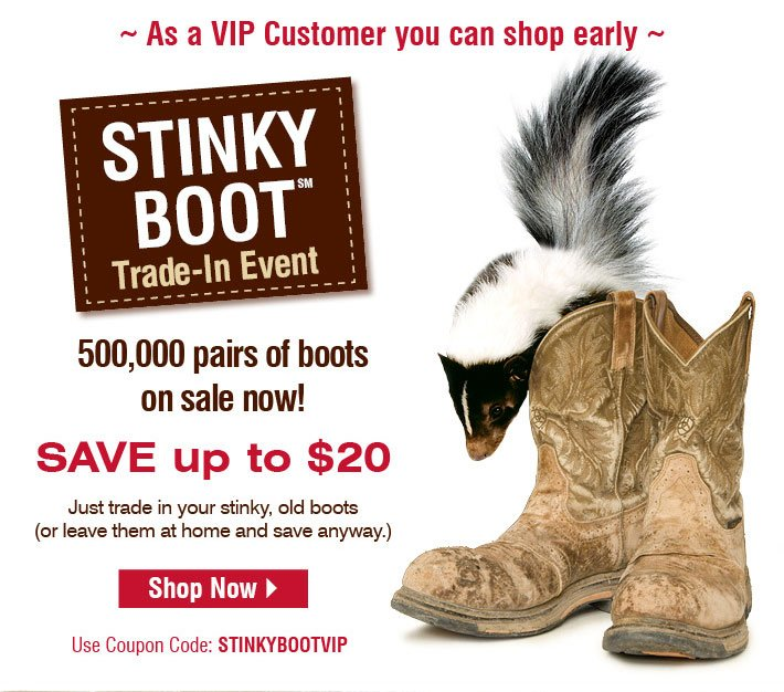 Stinky Boot Trade-In Event - Save Up To $20 On All Regularly Priced Boots over $100+