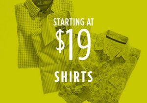 STARTING AT $19: SHIRTS