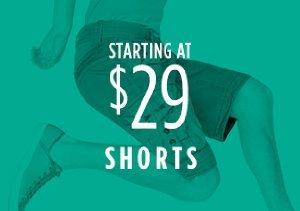 STARTING AT $29: SHORTS