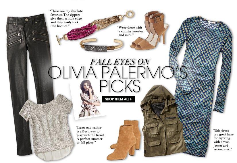 FALL EYES ON OLIVIA PALERMO'S PICKS. SHOP THEM ALL