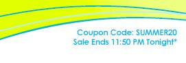 Coupon Code: SUMMER20 Sale ENDS 11:50 PM Tonight*