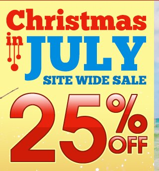 25% OFF Site Wide - Use Code: JULY25