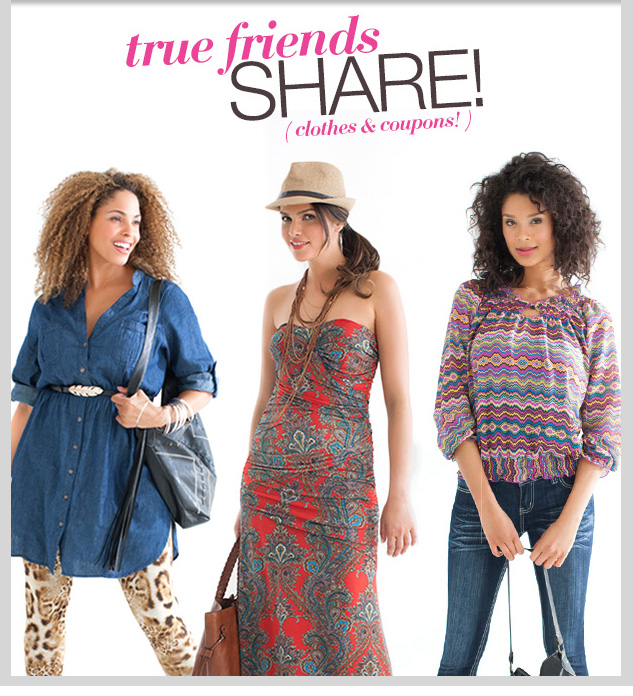 TRUE FRIENDS SHARE! (Clothes & Coupons) In-store and online! SHOP NOW!
