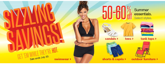 Sizzling Savings! Get 'em while they're hot. Sale ends July 30.