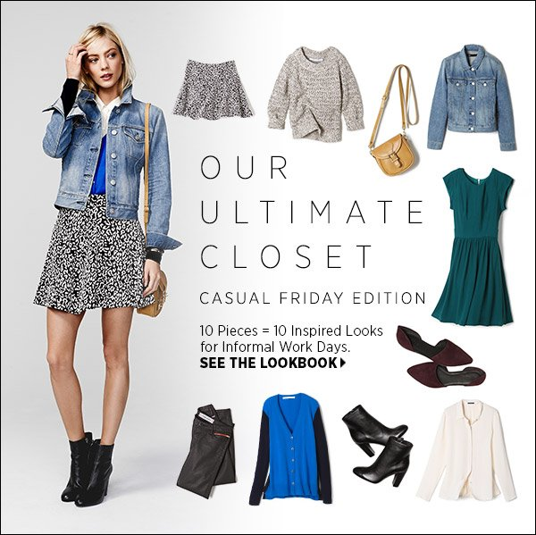Closet stuffed with clothes and nothing to wear? Never again with our Ultimate Closet: a mix of 10 timeless and of-the-moment pieces that add up to (at least) 10 new looks. Shop now >>