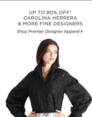Up To 80% Off* Carolina Herrera & More Fine Designers