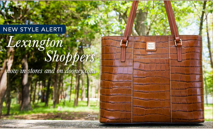 New Style Alert! Lexington Shoppers, now in stores and on dooney.com