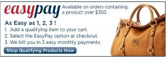 EasyPay on dooney.com. Available on any order containing a product over $350 qualifies for D&B EasyPay.