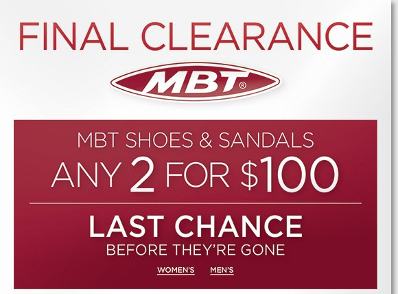 Hurry to save on ALL MBT sandals and shoes during our Final Clearance, ALL styles for women and men now 2 for $100. Plus, save on Dansko, ECCO, Raffini and more, our Summer Sale continues! Shop now for the best selection online and in-stores at The Walking Company.