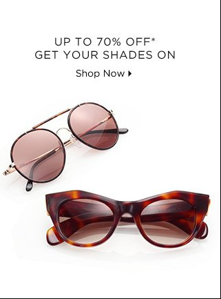 Up To 70% Off* Get Your Shades On