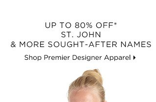 Up To 80% Off* St. John & More Sought-After Names