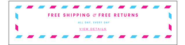 Free Shipping and Free Returns. All Day, Every Day. View Details.