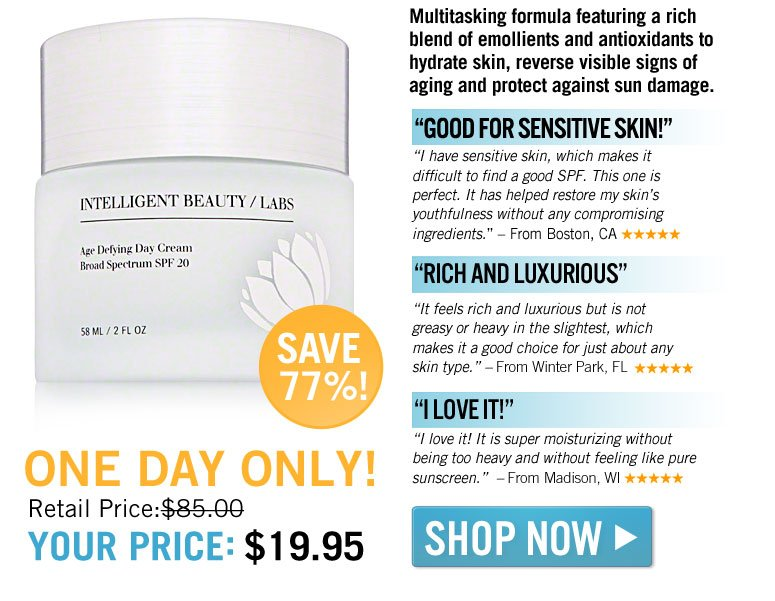 """Multitasking formula featuring a rich blend of emollients and antioxidants to hydrate skin, reverse visible signs of aging and protect against sun damage.  Retail Price: $85 Your Price: $39.95  Save 53% Shop Now>>    """"Good for Sensitive Skin!""""  """"I have sensitive skin, which makes it difficult to find a good SPF. This one is perfect. It has helped restore my skin's youthfulness without any compromising ingredients."""" –From Boston, CA  """"Rich and Luxurious""""  """"It feels rich and luxurious but is not greasy or heavy in the slightest, which makes it a good choice for  just about any skin type."""" –From Winter Park, FL"""