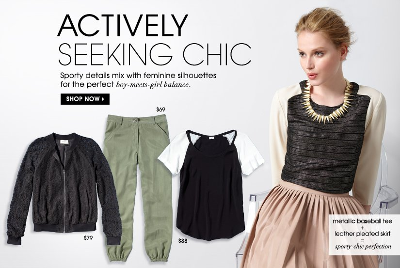 ACTIVELY SEEKING CHIC. SHOP NOW