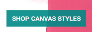 Shop Canvas Styles
