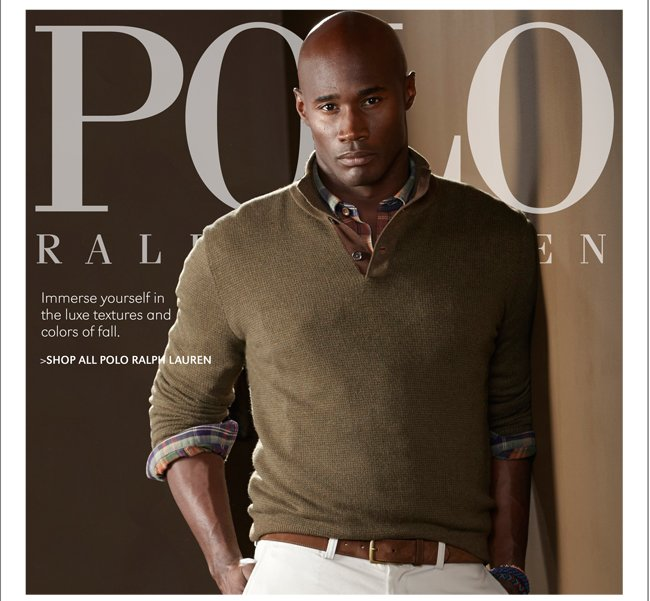 IMMERSE YOURSELF IN THE LUXE TEXTURES AND COLORS OF FALL. | SHOP ALL POLO RALPH LAUREN