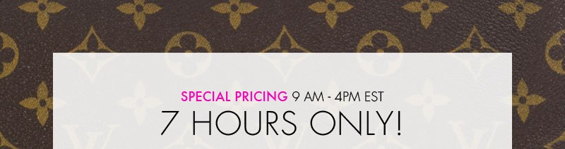 SPECIAL PRICING 9AM - 4PM EST. 7 HOURS ONLY!