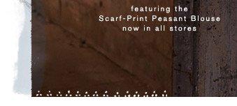 Shop the Scarf-Print Peasant Blouse.