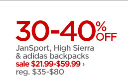 30-40%OFF JanSport, High Sierra & adidas  backpacks | sale $21.99-$59.99      reg. $35-$80