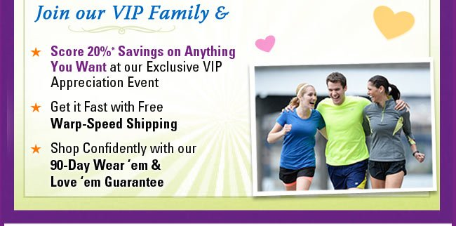 Join our VIP Family