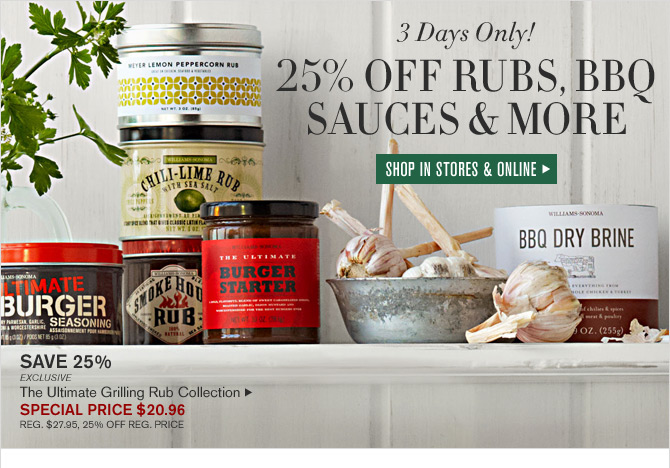 3 Days Only! 25% OFF RUBS, BBQ SAUCES & MORE - SHOP IN STORES & ONLINE